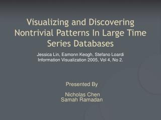 Visualizing and Discovering Nontrivial Patterns In Large Time Series Databases