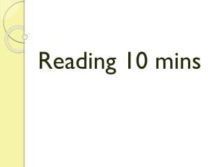 Reading 10  mins