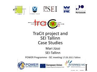 TraCit project and  SEI Tallinn  Case Studies