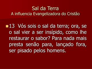 Sal da Terra A influencia Evangelizadora do Cristão