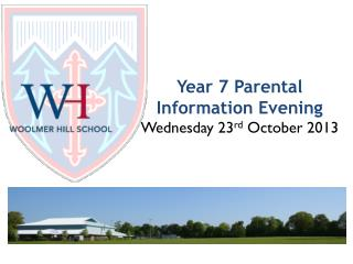 Year 7 Parental Information Evening Wednesday 23 rd  October 2013