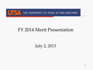 FY 2014 Merit Presentation   July 2, 2013
