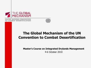 The Global Mechanism of the UN Convention to Combat Desertification