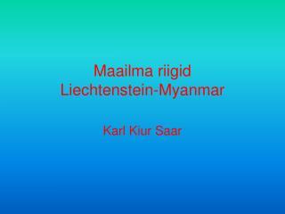 Maailma riigid Liechtenstein-Myanmar