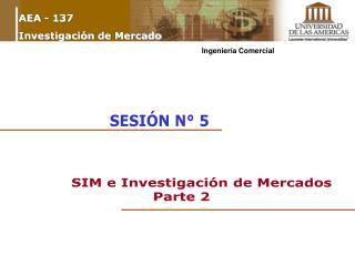SIM e Investigación de Mercados                  Parte 2