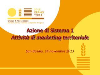 Azione di Sistema 1 Attivit� di marketing territoriale