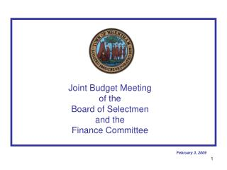 Joint Budget Meeting of the Board of Selectmen and the Finance Committee