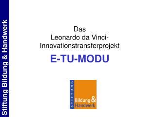 Das Leonardo da Vinci- Innovationstransferprojekt E-TU-MODU