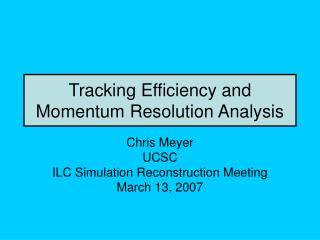 Tracking Efficiency and Momentum Resolution Analysis