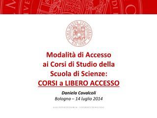 Modalit� di Accesso ai Corsi di Studio della Scuola di Scienze:  CORSI a LIBERO ACCESSO