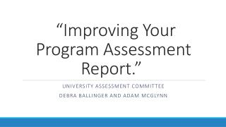 """Improving Your Program Assessment Report."""