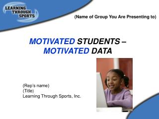 MOTIVATED  STUDENTS �  MOTIVATED  DATA