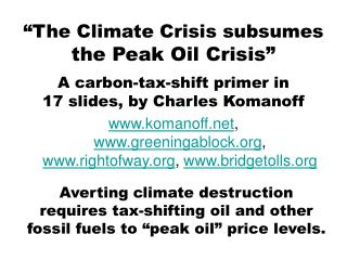 """The Climate Crisis subsumes the Peak Oil Crisis"""