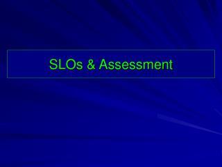 SLOs & Assessment