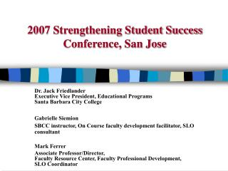 2007 Strengthening Student Success Conference, San Jose