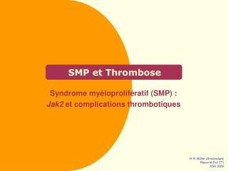 SMP et Thrombose