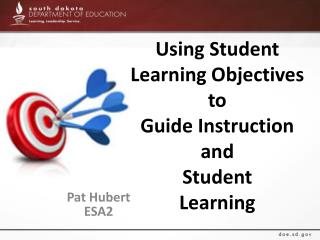 Using  Student Learning Objectives  to  Guide  Instruction  and  Student  Learning