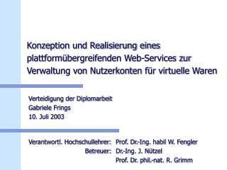 Verteidigung der Diplomarbeit Gabriele Frings 10. Juli 2003