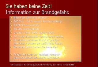 Sie haben keine Zeit! Information zur Brandgefahr.