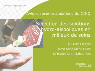 Avis et recommandations du CINQ Sélection des solutions hydro-alcooliques en milieux de soins