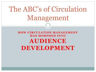 The ABC�s of Circulation Management