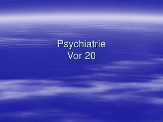 Psychiatrie Vor 20
