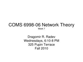 COMS 6998-06 Network Theory Week 7
