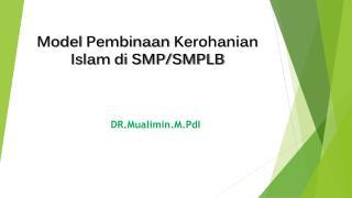 Model  Pembinaan Kerohanian  Islam di SMP/SMPLB