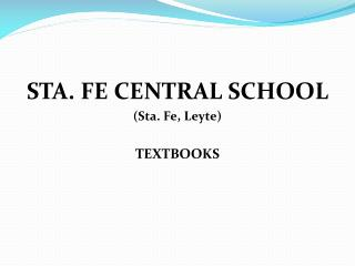 STA. FE CENTRAL SCHOOL (Sta. Fe, Leyte) TEXTBOOKS