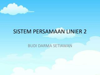 SISTEM PERSAMAAN LINIER 2