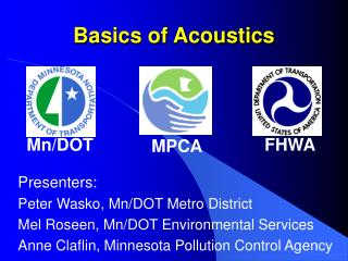 Presenters:                            Peter Wasko, Mn/DOT Metro District