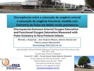 Apresentação:  Adriana Ranielle Rodrigues P. Sant'ana ,  Bruna Frota Alves e João Vitor de O. Leão
