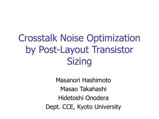 Crosstalk Noise Optimization by Post-Layout Transistor Sizing