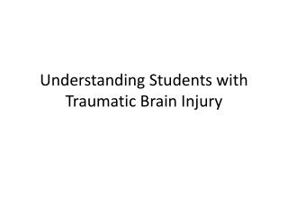 Understanding Students with Traumatic Brain Injury