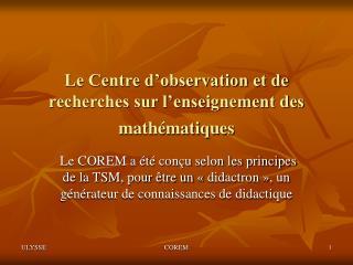 Le Centre d'observation et de recherches sur l'enseignement des mathématiques