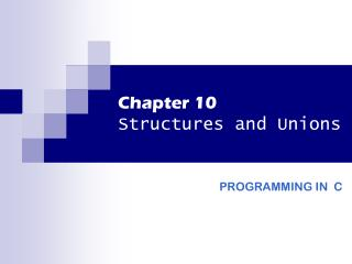 Chapter 10 Structures and Unions