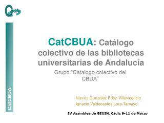 CatCBUA: Cat logo colectivo de las bibliotecas universitarias de Andaluc a
