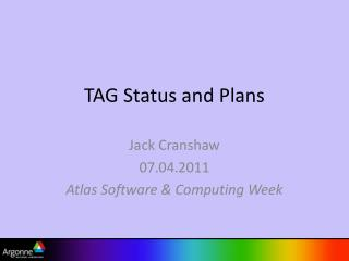 TAG Status and Plans