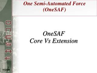 OneSAF Core Vs Extension