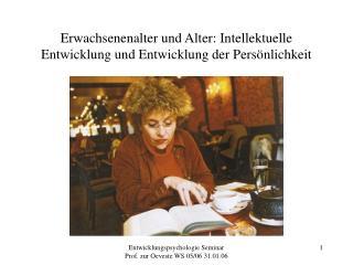 Erwachsenenalter und Alter: Intellektuelle Entwicklung und Entwicklung der Persönlichkeit