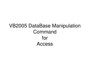 VB2005 DataBase Manipulation Command for  Access
