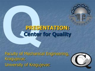 PRESENTATION: Center for Quality