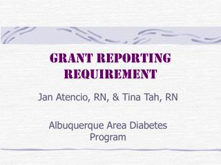 Grant reporting requirement