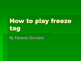 How to play freeze tag