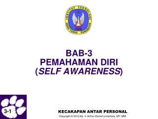 BAB-3 PEMAHAMAN DIRI ( SELF AWARENESS )