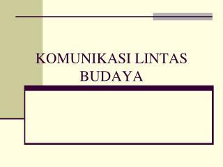 KOMUNIKASI LINTAS BUDAYA