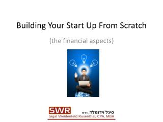 Building Your Start Up From Scratch