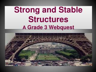 Strong and Stable Structures A  Grade 3 Webquest