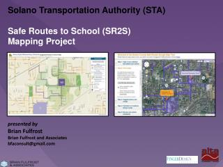 Solano Transportation Authority (STA) Safe Routes to School (SR2S) Mapping Project presented by