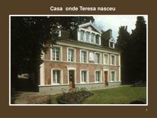 Casa  onde Teresa nasceu